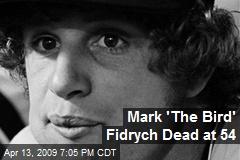 Mark 'The Bird' Fidrych Dead at 54