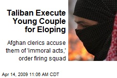Taliban Execute Young Couple for Eloping