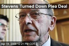 Stevens Turned Down Plea Deal