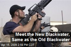 Meet the New Blackwater, Same as the Old Blackwater