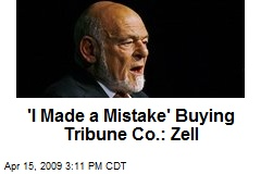 'I Made a Mistake' Buying Tribune Co.: Zell