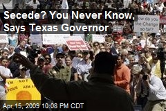 Secede? You Never Know, Says Texas Governor