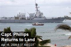 Capt. Phillips Returns to Land