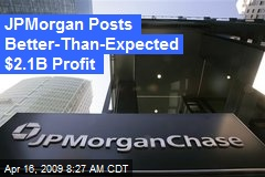 JPMorgan Posts Better-Than-Expected $2.1B Profit