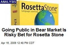 Going Public in Bear Market Is Risky Bet for Rosetta Stone