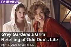 Grey Gardens a Grim Retelling of Odd Duo's Life