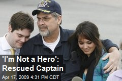 'I'm Not a Hero': Rescued Captain