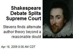 Shakespeare Debate Splits Supreme Court