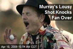 Murray's Lousy Shot Knocks Fan Over
