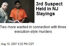 3rd Suspect Held in NJ Slayings