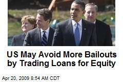 US May Avoid More Bailouts by Trading Loans for Equity