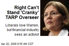 Right Can't Stand 'Cranky' TARP Overseer