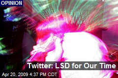 Twitter: LSD for Our Time