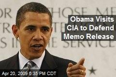 Obama Visits CIA to Defend Memo Release