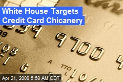White House Targets Credit Card Chicanery