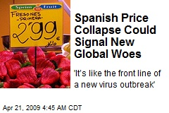 Spanish Price Collapse Could Signal New Global Woes