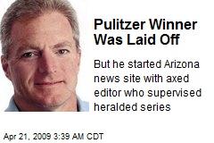 Pulitzer Winner Was Laid Off