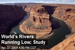 World's Rivers Running Low: Study