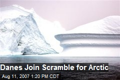 Danes Join Scramble for Arctic