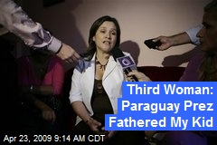 Third Woman: Paraguay Prez Fathered My Kid