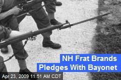 NH Frat Brands Pledges With Bayonet