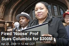 Fired 'Noose' Prof Sues Columbia for $200M