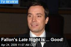 Fallon's Late Night Is ... Good!