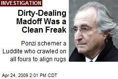 Dirty-Dealing Madoff Was a Clean Freak