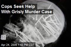 Cops Seek Help With Grisly Murder Case
