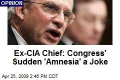 Ex-CIA Chief: Congress' Sudden 'Amnesia' a Joke