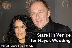 Stars Hit Venice for Hayek Wedding