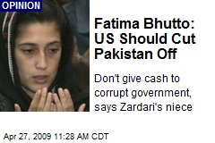 Fatima Bhutto: US Should Cut Pakistan Off