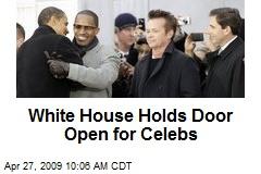 White House Holds Door Open for Celebs
