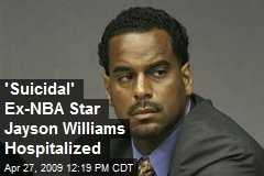 'Suicidal' Ex-NBA Star Jayson Williams Hospitalized