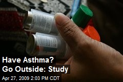 Have Asthma? Go Outside: Study