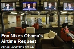 Fox Nixes Obama's Airtime Request