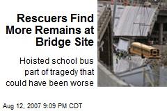 Rescuers Find More Remains at Bridge Site