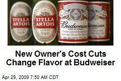 New Owner's Cost Cuts Change Flavor at Budweiser