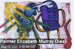 Painter Elizabeth Murray Dies