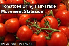 Tomatoes Bring Fair-Trade Movement Stateside