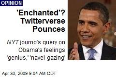 'Enchanted'? Twitterverse Pounces