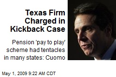 Texas Firm Charged in Kickback Case