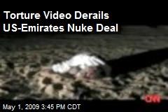 Torture Video Derails US-Emirates Nuke Deal