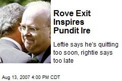 Rove Exit Inspires Pundit Ire