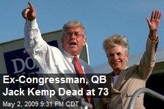 Ex-Congressman, QB Jack Kemp Dead at 73