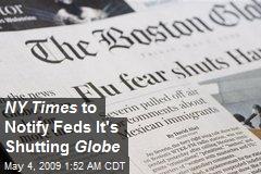 NY Times to Notify Feds It's Shutting Globe