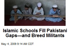 Islamic Schools Fill Pakistani Gaps—and Breed Militants