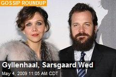 Gyllenhaal, Sarsgaard Wed