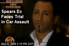 Spears Ex Faces Trial in Car Assault