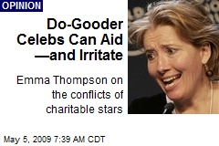 Do-Gooder Celebs Can Aid —and Irritate